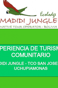 Experiencia de turismo comunitario Madidi Jungle – TCO San Josè de Uchupiamonas