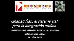 Qhapaq Ñan, el sistema vial para la integración andina