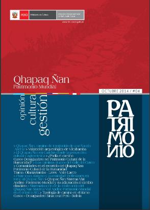 Revista Patrimonio N° 4 – Octubre 2014: «Qhapaq Ñan: Patrimonio Mundial»